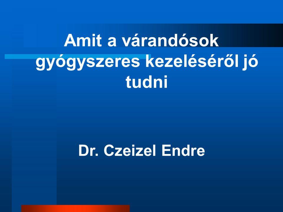 Amit a várandósok gyógyszeres kezeléséről jó tudni Dr. Czeizel Endre