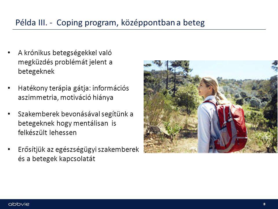 Példa III. - Coping program, középpontban a beteg 8 A krónikus betegségekkel való megküzdés problémát jelent a betegeknek Hatékony terápia gátja: info