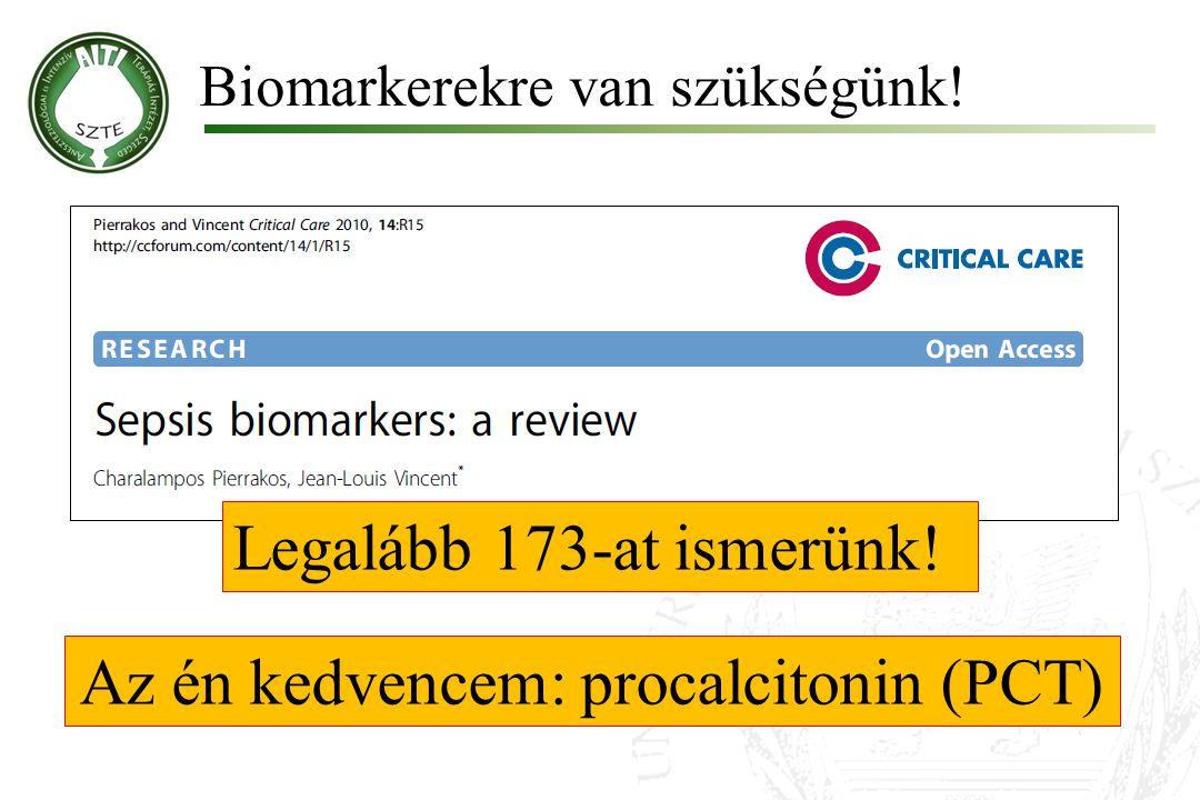 Biomarkerekre van szükségünk! Legalább 173-at ismerünk! Az én kedvencem: procalcitonin (PCT)