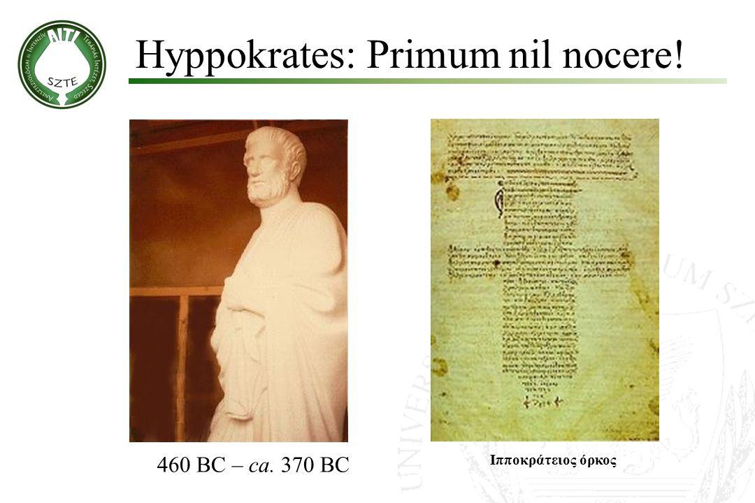 Hyppokrates: Primum nil nocere! Ιπποκράτειος όρκος 460 BC – ca. 370 BC
