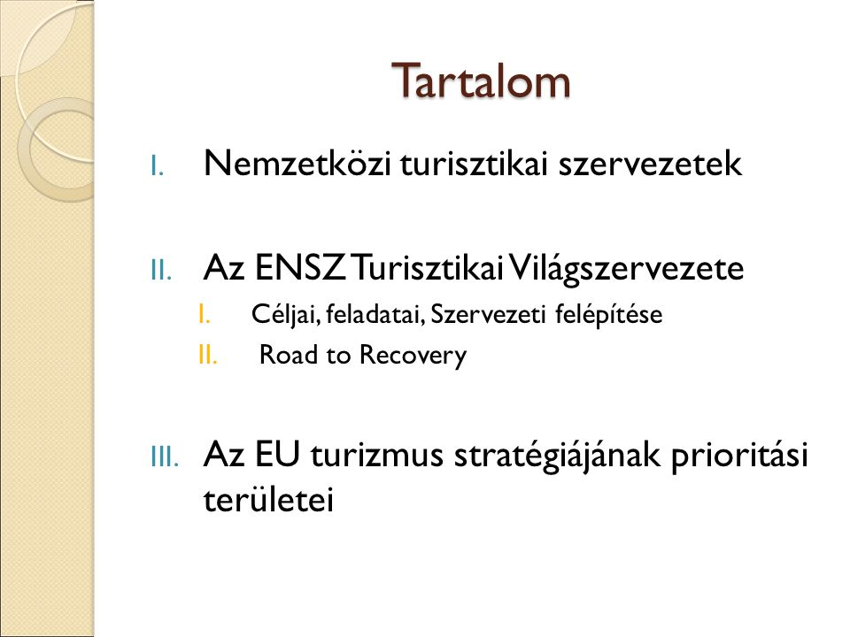 Tartalom I.Nemzetközi turisztikai szervezetek II.