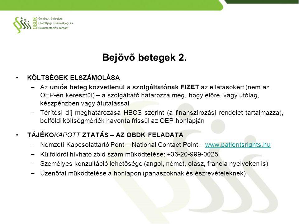 KÖLTSÉGEK ELSZÁMOLÁSA –Az uniós beteg közvetlenül a szolgáltatónak FIZET az ellátásokért (nem az OEP-en keresztül) – a szolgáltató határozza meg, hogy