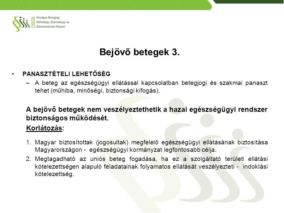 PANASZTÉTELI LEHETŐSÉG –A beteg az egészségügyi ellátással kapcsolatban betegjogi és szakmai panaszt tehet (műhiba, minőségi, biztonsági kifogás). A b