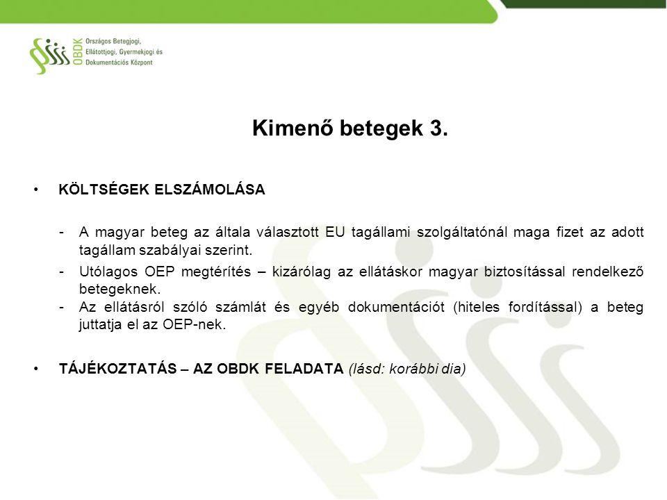 KÖLTSÉGEK ELSZÁMOLÁSA -A magyar beteg az általa választott EU tagállami szolgáltatónál maga fizet az adott tagállam szabályai szerint. -Utólagos OEP m