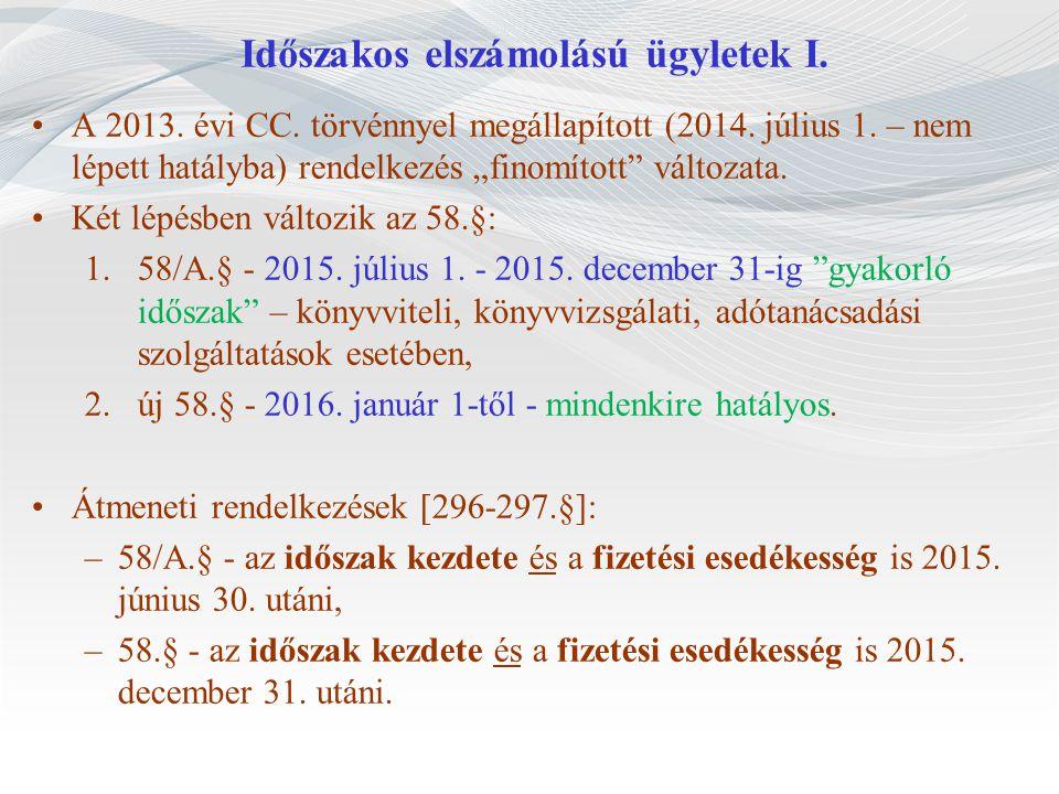 Időszakos elszámolású ügyletek I.A 2013. évi CC. törvénnyel megállapított (2014.