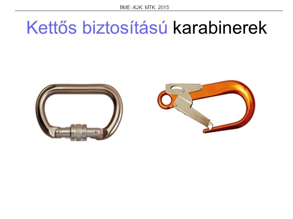 Kettős biztosítású karabinerek BME.-KJK. MTK. 2015