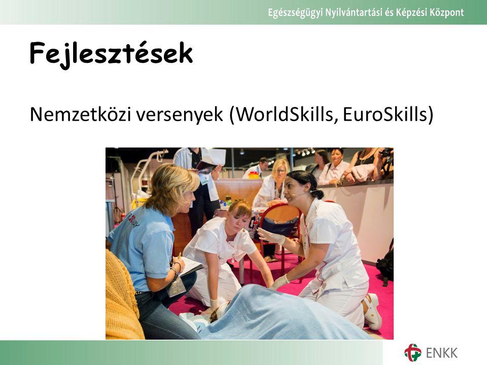 Fejlesztések Nemzetközi versenyek (WorldSkills, EuroSkills)