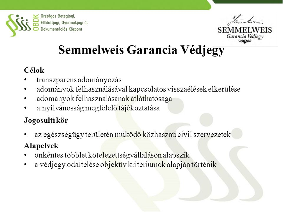 Semmelweis Garancia Védjegy Célok transzparens adományozás adományok felhasználásával kapcsolatos visszaélések elkerülése adományok felhasználásának á