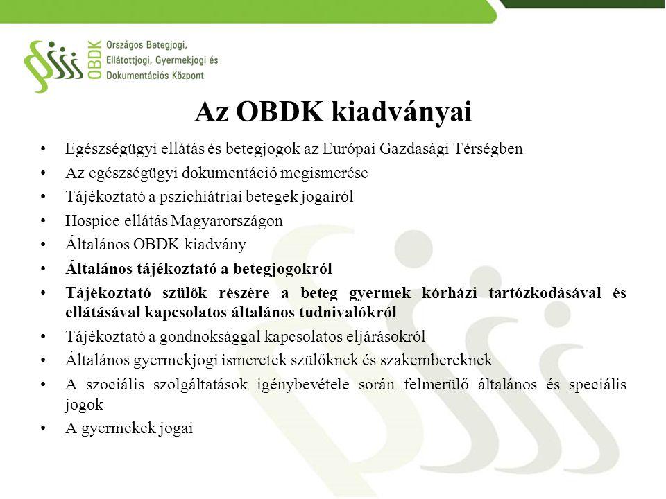 Az OBDK kiadványai Egészségügyi ellátás és betegjogok az Európai Gazdasági Térségben Az egészségügyi dokumentáció megismerése Tájékoztató a pszichiátr