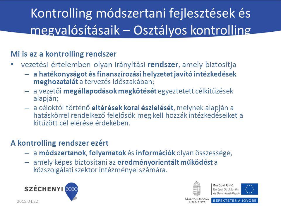 Kontrolling módszertani fejlesztések és megvalósításaik – Osztályos kontrolling Mi is az a kontrolling rendszer vezetési értelemben olyan irányítási rendszer, amely biztosítja – a hatékonyságot és finanszírozási helyzetet javító intézkedések meghozatalát a tervezés időszakában; – a vezetői megállapodások megkötését egyeztetett célkitűzések alapján; – a céloktól történő eltérések korai észlelését, melynek alapján a hatáskörrel rendelkező felelősök meg kell hozzák intézkedéseiket a kitűzött cél elérése érdekében.