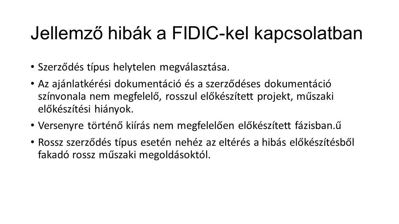 Jellemző hibák a FIDIC-kel kapcsolatban Szerződés típus helytelen megválasztása. Az ajánlatkérési dokumentáció és a szerződéses dokumentáció színvonal