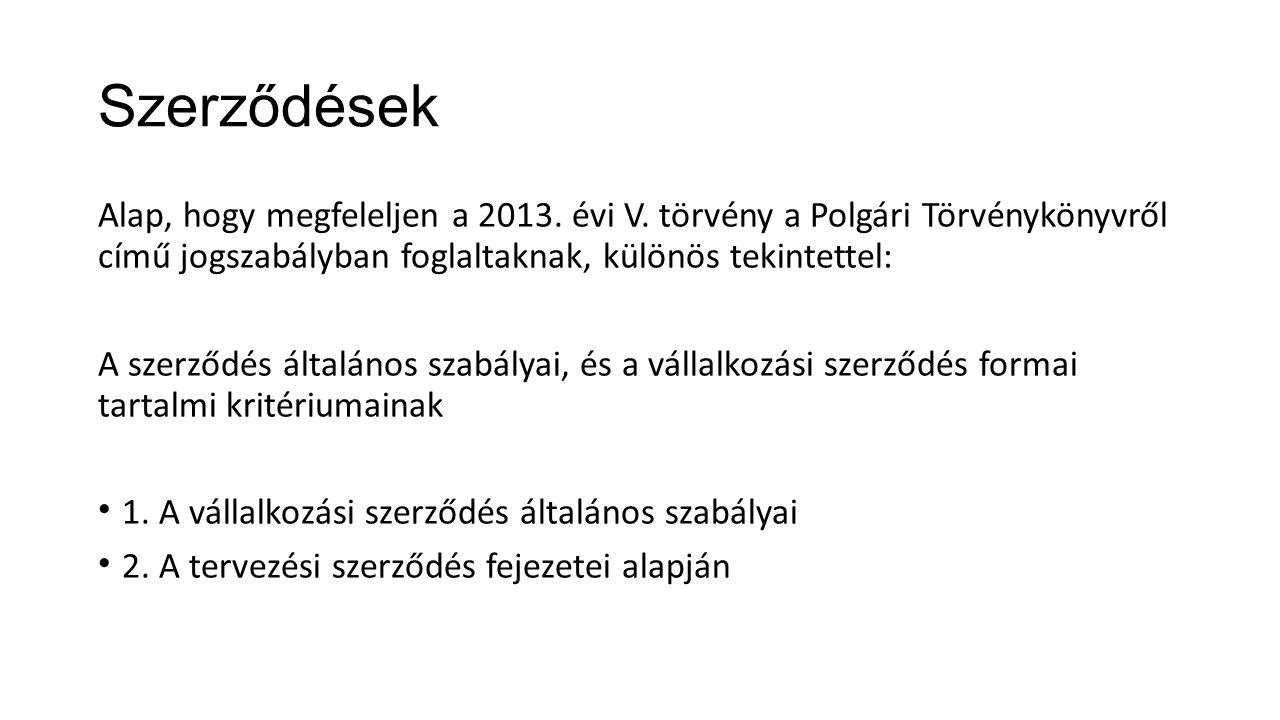 Szerződések Alap, hogy megfeleljen a 2013. évi V. törvény a Polgári Törvénykönyvről című jogszabályban foglaltaknak, különös tekintettel: A szerződés
