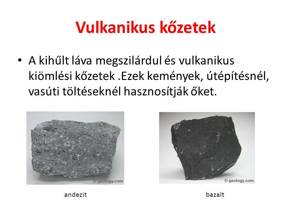 Vulkanikus kőzetek A kiszórt hamuból tufa képződik.