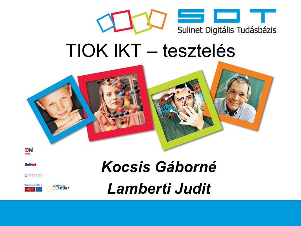 TIOK IKT – tesztelés Kocsis Gáborné Lamberti Judit