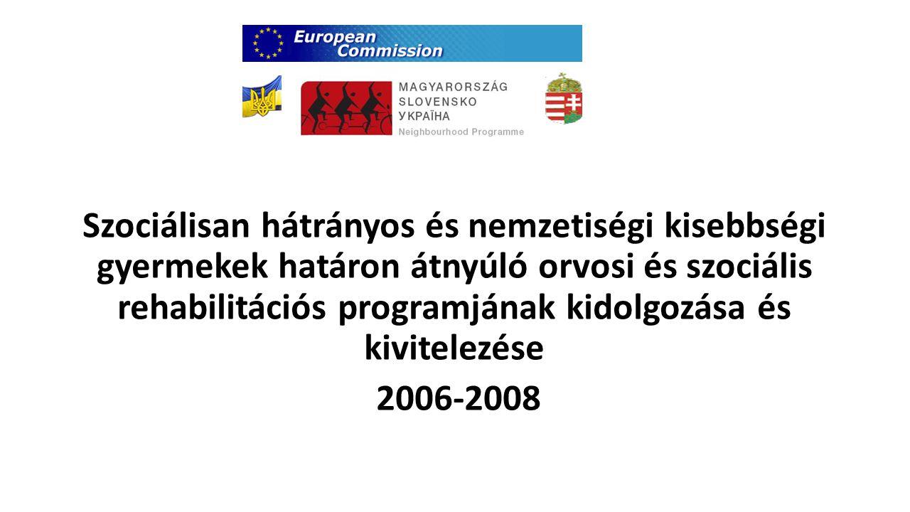 Szociálisan hátrányos és nemzetiségi kisebbségi gyermekek határon átnyúló orvosi és szociális rehabilitációs programjának kidolgozása és kivitelezése 2006-2008