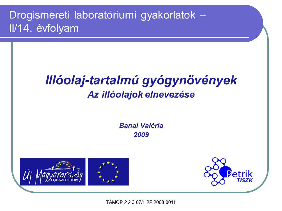 TÁMOP 2.2.3-07/1-2F-2008-0011 Drogismereti laboratóriumi gyakorlatok – II/14.