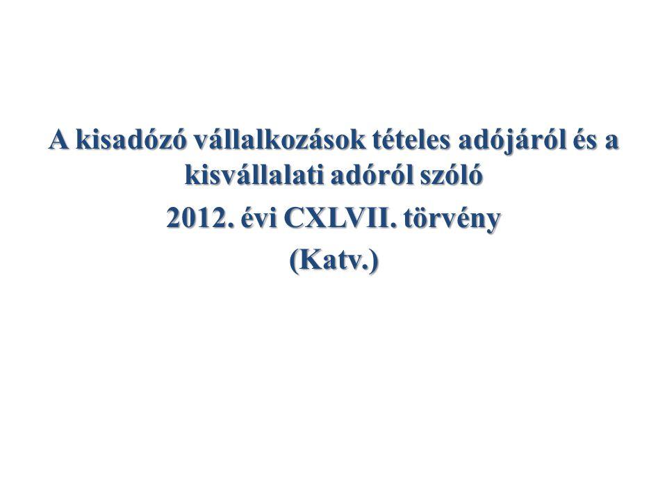 A kisadózó vállalkozások tételes adójáról és a kisvállalati adóról szóló 2012.