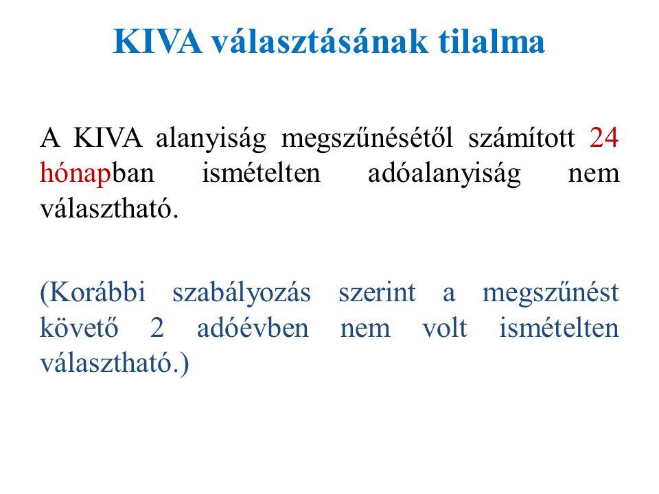 KIVA választásának tilalma A KIVA alanyiság megszűnésétől számított 24 hónapban ismételten adóalanyiság nem választható.