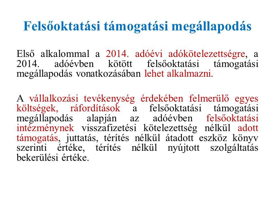 Felsőoktatási támogatási megállapodás Első alkalommal a 2014.