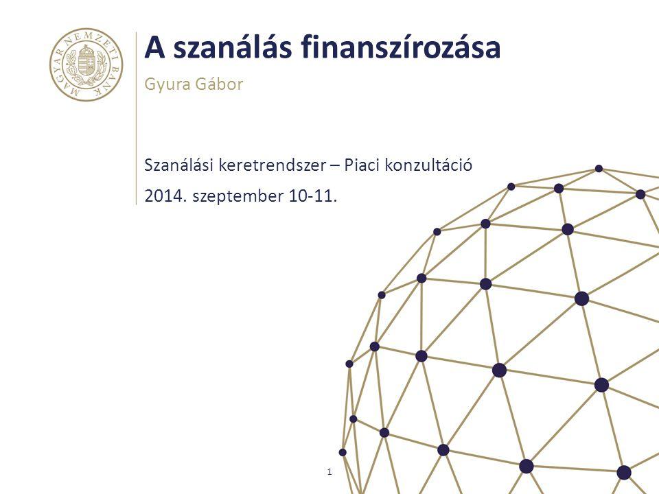 A szanálás finanszírozása Szanálási keretrendszer – Piaci konzultáció Gyura Gábor 1 2014. szeptember 10-11.