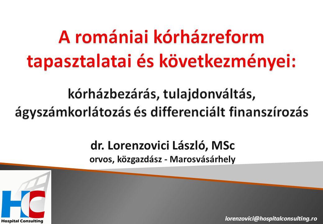 dr. Lorenzovici László, MSc orvos, közgazdász - Marosvásárhely lorenzovici@hospitalconsulting.ro