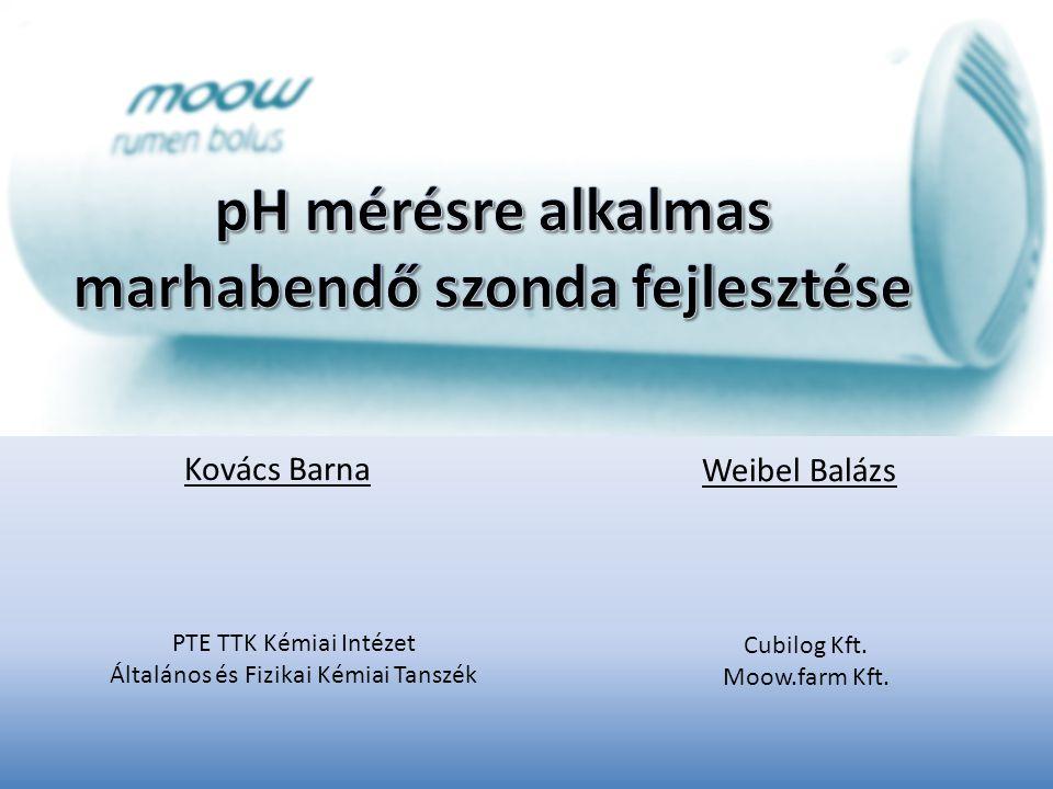 Kovács Barna PTE TTK Kémiai Intézet Általános és Fizikai Kémiai Tanszék Weibel Balázs Cubilog Kft. Moow.farm Kft.