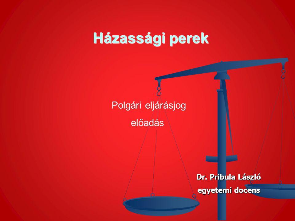 Házassági perek Házassági perek Polgári eljárásjog Polgári eljárásjogelőadás Dr.