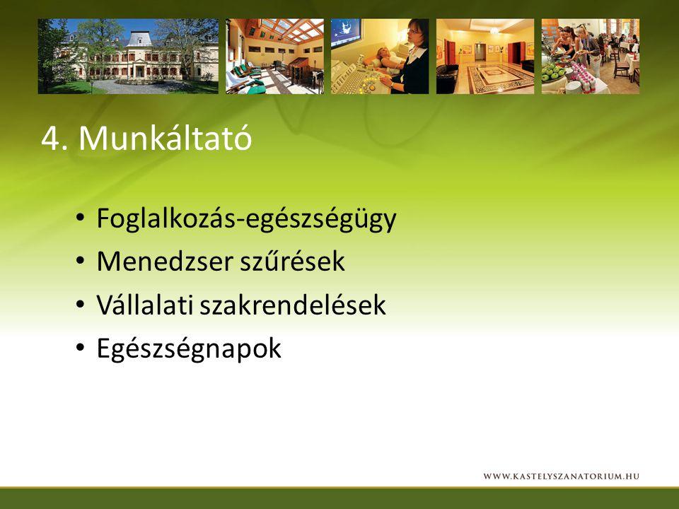 4. Munkáltató Foglalkozás-egészségügy Menedzser szűrések Vállalati szakrendelések Egészségnapok