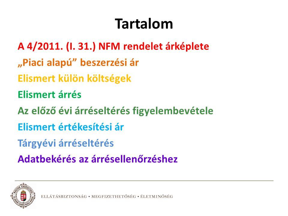 """Tartalom A 4/2011. (I. 31.) NFM rendelet árképlete """"Piaci alapú"""" beszerzési ár Elismert külön költségek Elismert árrés Az előző évi árréseltérés figye"""