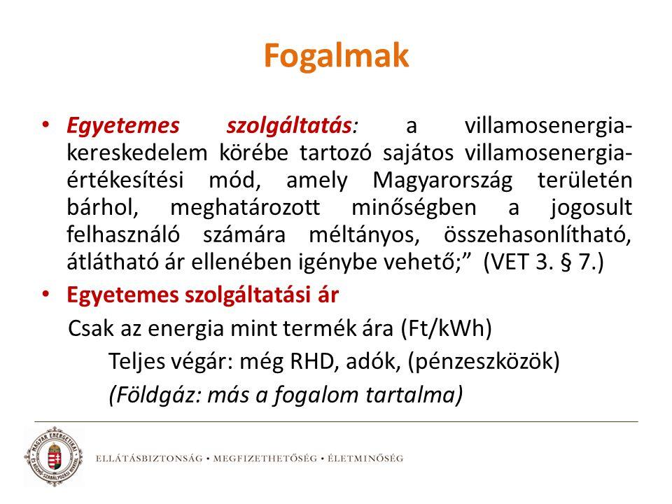 Fogalmak Egyetemes szolgáltatás: a villamosenergia- kereskedelem körébe tartozó sajátos villamosenergia- értékesítési mód, amely Magyarország területén bárhol, meghatározott minőségben a jogosult felhasználó számára méltányos, összehasonlítható, átlátható ár ellenében igénybe vehető; (VET 3.