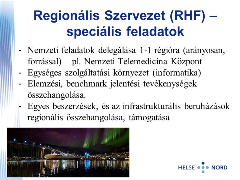 - Nemzeti feladatok delegálása 1-1 régióra (arányosan, forrással) – pl. Nemzeti Telemedicina Központ - Egységes szolgáltatási környezet (informatika)