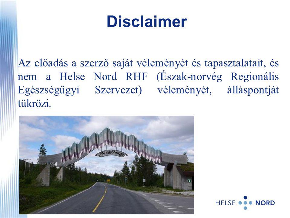 Az előadás a szerző saját véleményét és tapasztalatait, és nem a Helse Nord RHF (Észak-norvég Regionális Egészségügyi Szervezet) véleményét, álláspont