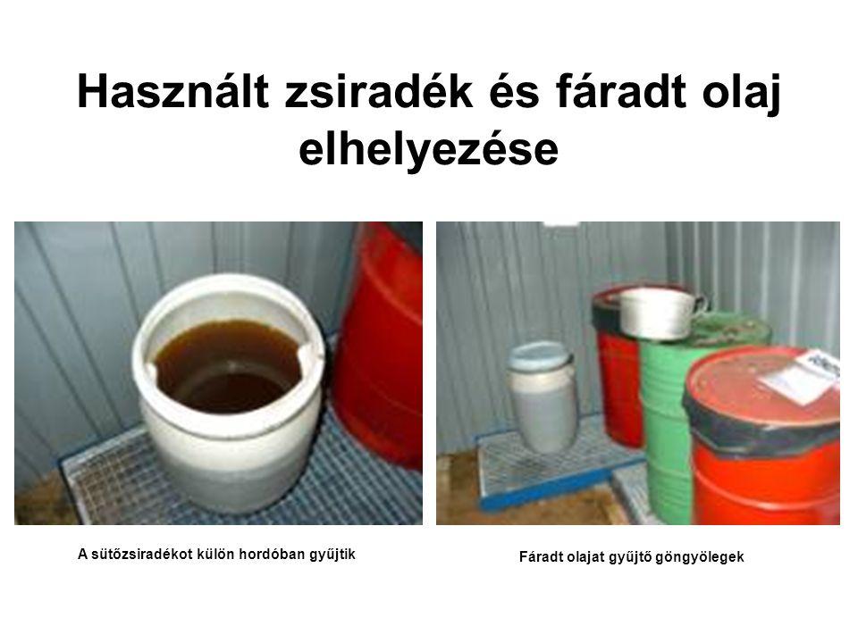 Használt zsiradék és fáradt olaj elhelyezése A sütőzsiradékot külön hordóban gyűjtik Fáradt olajat gyűjtő göngyölegek