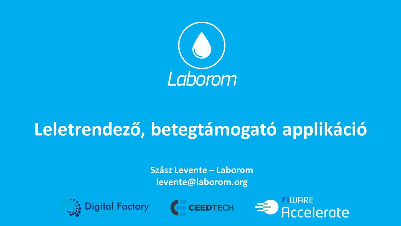 Leletrendező, betegtámogató applikáció Szász Levente – Laborom levente@laborom.org