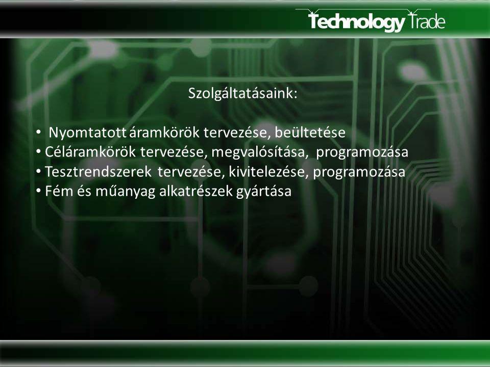 Szolgáltatásaink: Nyomtatott áramkörök tervezése, beültetése Céláramkörök tervezése, megvalósítása, programozása Tesztrendszerek tervezése, kivitelezése, programozása Fém és műanyag alkatrészek gyártása