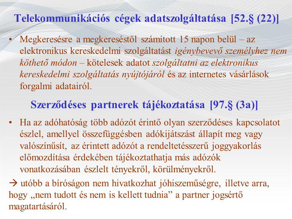 Szerződéses partnerek tájékoztatása [97.§ (3a)] Ha az adóhatóság több adózót érintő olyan szerződéses kapcsolatot észlel, amellyel összefüggésben adók
