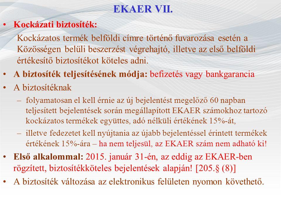 EKAER VII. Kockázati biztosíték: Kockázatos termék belföldi címre történő fuvarozása esetén a Közösségen belüli beszerzést végrehajtó, illetve az első