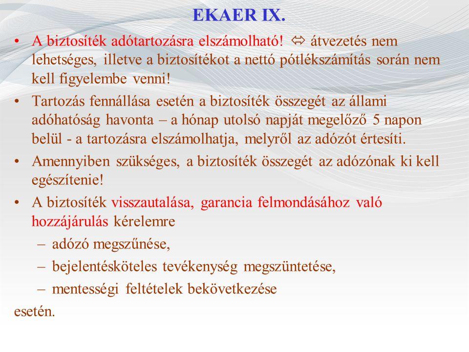 EKAER IX. A biztosíték adótartozásra elszámolható!  átvezetés nem lehetséges, illetve a biztosítékot a nettó pótlékszámítás során nem kell figyelembe