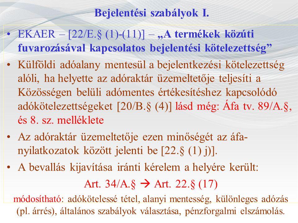 """Bejelentési szabályok I. EKAER – [22/E.§ (1)-(11)] – """"A termékek közúti fuvarozásával kapcsolatos bejelentési kötelezettség"""" Külföldi adóalany mentesü"""