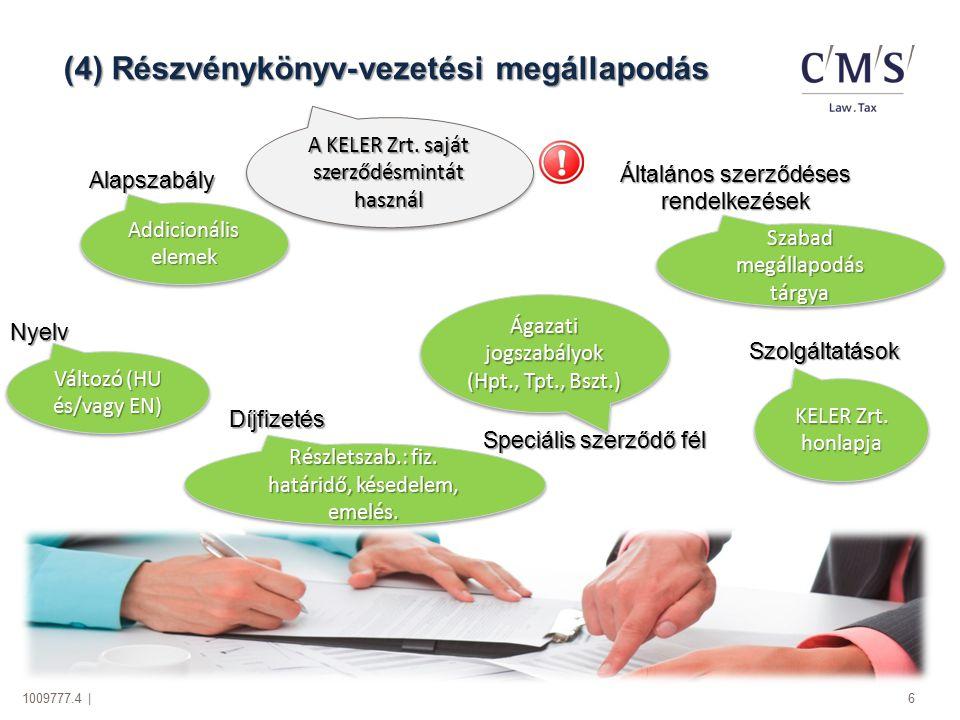 1009777.4 | 6 (4) Részvénykönyv-vezetési megállapodás Általános szerződéses rendelkezések Szabad megállapodás tárgya Díjfizetés Részletszab.: fiz. hat