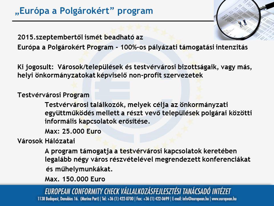 """""""Európa a Polgárokért"""" program 2015.szeptembertől ismét beadható az Európa a Polgárokért Program - 100%-os pályázati támogatási intenzitás Ki jogosult"""