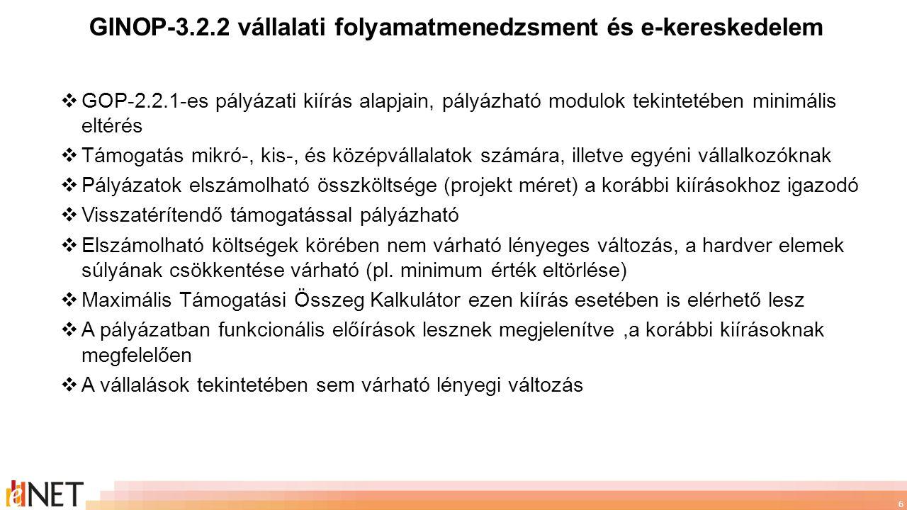 7  Egyedi fejlesztések támogatása továbbra sem megengedett  Nyílt forráskódú szoftverek továbbfejlesztése is csak dobozos termék formájában elszámolható  Szállítók vizsgálata során referenciákkal kell igazolni az alkalmasságot  Tabletek és okostelefonok támogathatósága  Magyar nyelvű megjelenítés továbbra is elvárás, de indokolt lehet ettől eltérés a cég tevékenységi területének ismeretében  Szigorúbban kell értelmezni a fizikai befejezést, fontos, hogy éles adatokkal fusson már ekkor a bevezetett rendszer GINOP-3.2.2 Vállalati folyamatmenedzsment és e-kereskedelem