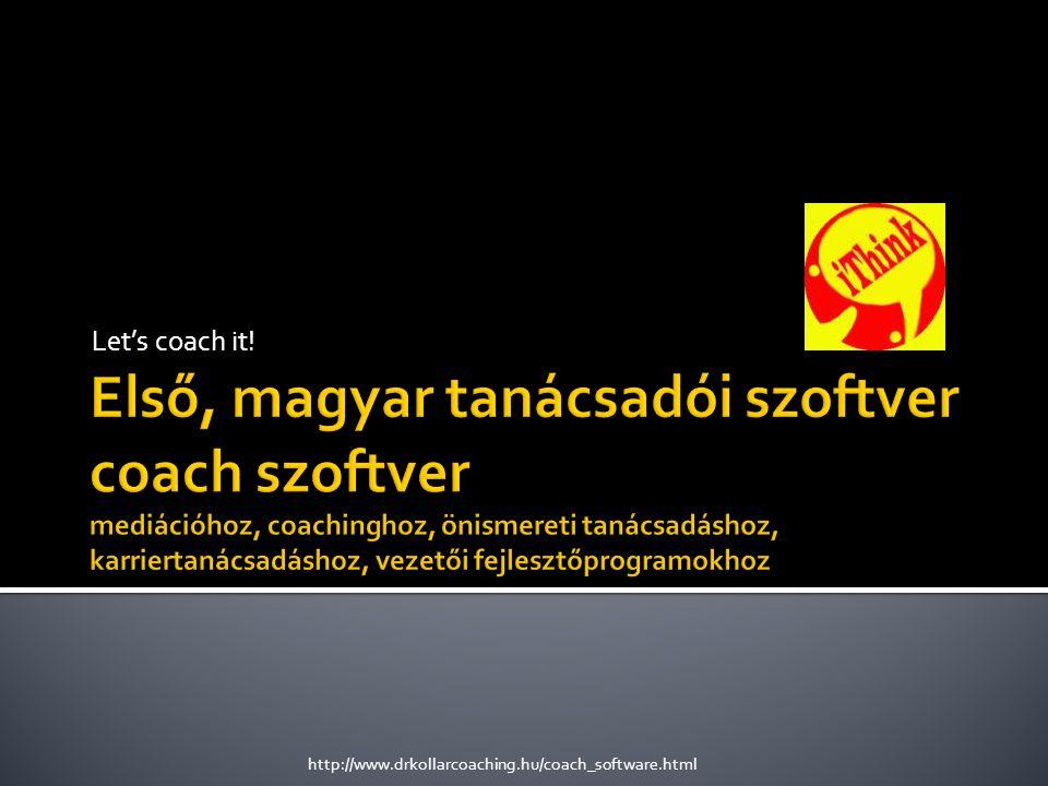 Let's coach it! http://www.drkollarcoaching.hu/coach_software.html