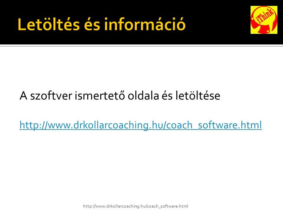 A szoftver ismertető oldala és letöltése http://www.drkollarcoaching.hu/coach_software.html