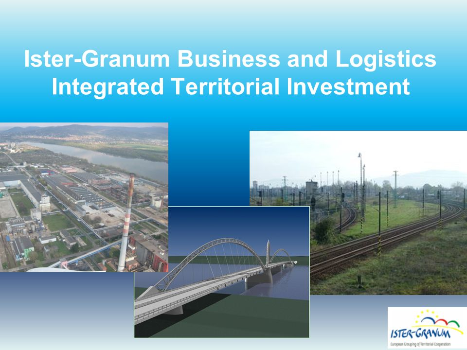 Ister-Granum Business and Logistics Integrated Territorial Investment