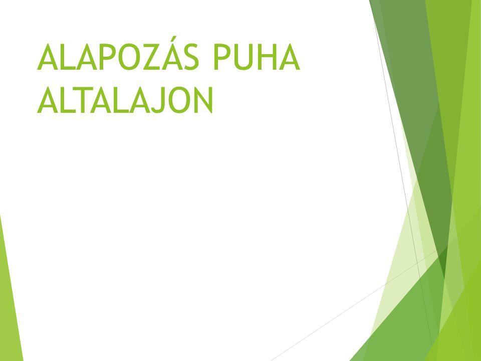 ALAPOZÁS PUHA ALTALAJON