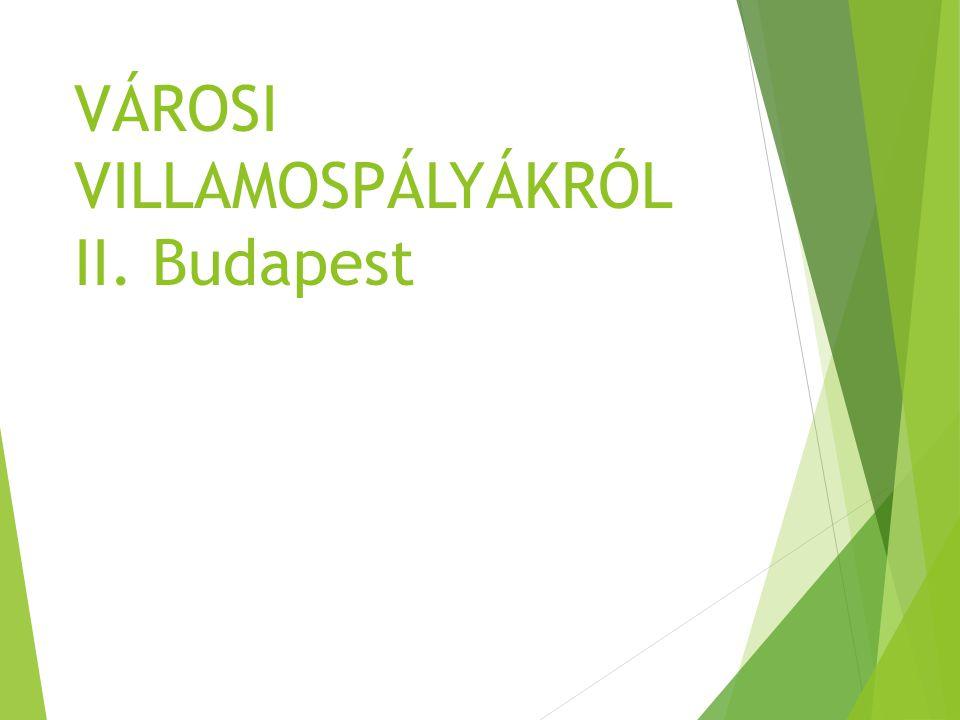 VÁROSI VILLAMOSPÁLYÁKRÓL II. Budapest
