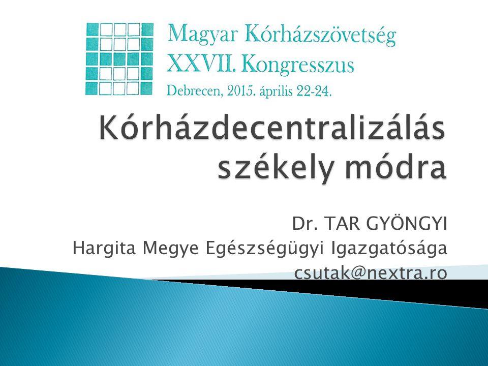 Dr. TAR GYÖNGYI Hargita Megye Egészségügyi Igazgatósága csutak@nextra.ro