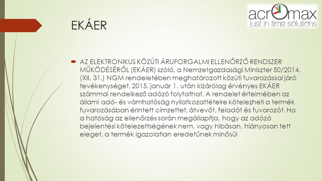 Automatikus EKÁER Bejelentő Program A program beolvassa az EKÁER bejelentéshez szükséges kiszállítási-, illetve az ahhoz tartozó törzsadatokat Online kapcsolatot teremt a központi EKÁER rendszerrel, és automatikusan elvégzi a bejelentést Rögzíti a visszakapott egyedi EKÁER azonosítót a programban