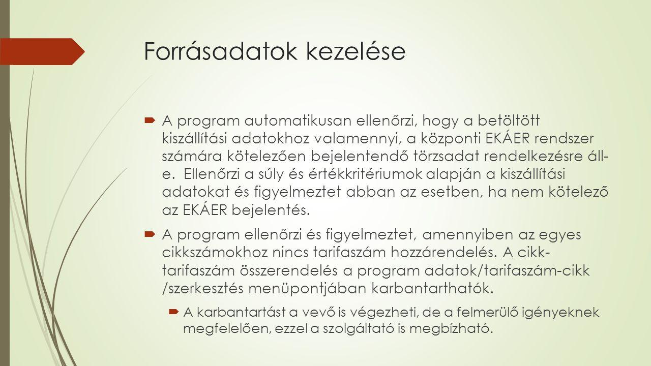 Tarifaszám ellenőrzés A program ellenőrzi és figyelmeztet, amennyiben az egyes cikkszámokhoz nincs tarifaszám hozzárendelés.